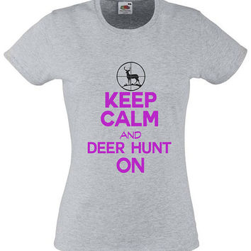 Womens Keep Calm And Deer Hunt On Tshirt - Ladies Hunting Shooting T-shirt Farm Girl Gift Idea  2167