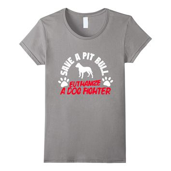 Save A Pit Bull - No Dog Fighting T-Shirt - #FansRaved