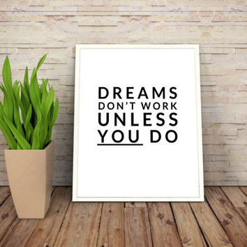 "Printable Art Motivational Print Typography Poster Inspirational Prints ""Dreams don't work..."" Instant Download"