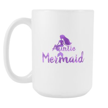 Auntie Mermaid Awesome Family Love My Auntie White 15oz Mug