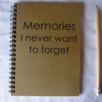 Memories I never want to forget  5 x 7 journal by JournalingJane