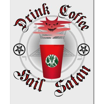 """Red Cup Drink Coffee Hail Satan Aluminum 8 x 12"""" Sign by TooLoud"""