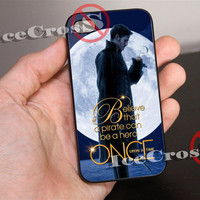 Once Upon a Time Captain Hook Believe for iPhone 4/4s/5/5s/5c Case, Samsung Galaxy S3/S4 Case