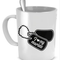 I Love My Marine Coffee Mug, Dog Tag Marine Coffee Mug, Marine Wife, Marine Girlfriend