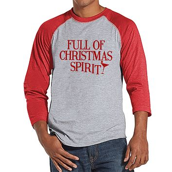 Full of Christmas Spirit - Funny Men's Christmas Top - Men's Baseball Tee - Red Raglan Shirt - Funny Drinking Shirt - Holiday Drinking Tee