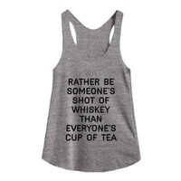 I'd Rather Be Someone's Shot Of Whiskey- Grey T-Shirt L |