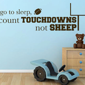 "Wall Vinyl Quote - ""To go to sleep, I count TOUCHDOWNS, not sheep"""