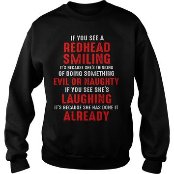 If you see a redhead smiling quotes shirt Sweatshirt Unisex