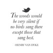 """wall quotes wall decals - """"The woods would be very silent if no birds sang there..."""""""