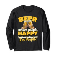 Beer Makes People Happy I'm People Long Sleeve T-Shirt
