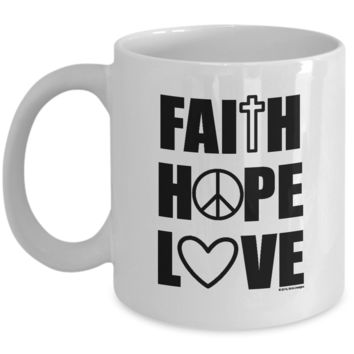 Faith Hope Love Coffee Mug ~ 1 Corinthians 13:13 Inspiration