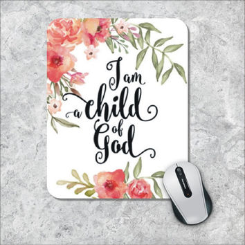 Quote Mousepad, Child of God Mouse Pad, Watercolor Mouse Mat, Custom Mousepad, Floral Mouse Pad, Inspirational Quote Mousepad,  Motivational