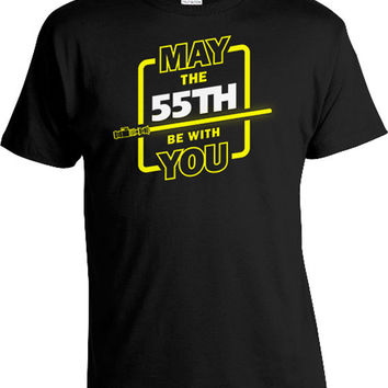 Funny Birthday Gift Ideas For Men 55th Birthday Shirt Geek T Shirt Nerd Gifts Custom Age May The 55th Be With You Mens Ladies Tee DAT-1032
