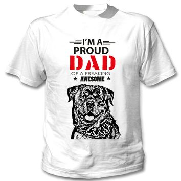 Im a Proud Dad of a Freaking Awesome Rottweiler Dog T-Shirts