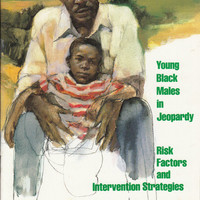 Young Black Males in Jeopardy: Risk Factors and Intervention Strategies - Report of Meeting Held at Carnegie Corporation of New York