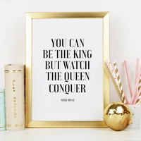 NICKI MINAJ PRINT,You Can Be The King But Watch The Queen Conquer,Nicki Minaj Quote,Motivational Print,Gift Idea, Wall Art,Typography Poster