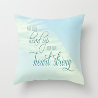 Keep Your Head Up - Keep Your Heart Strong Throw Pillow by M✿nika  Strigel	 | Society6