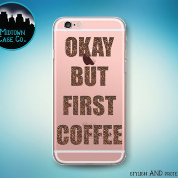 Okay But First Coffee Funny Quote Coffee Beans Transparent Clear Rubber Case for iPhone 7 7 Plus iPhone 6s 6 Plus iPhone SE iPhone 5s 5c 5