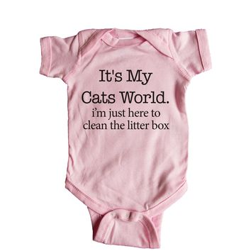 It's My Cats World I'm Just Here To Clean The Litter Box Baby Onesuit