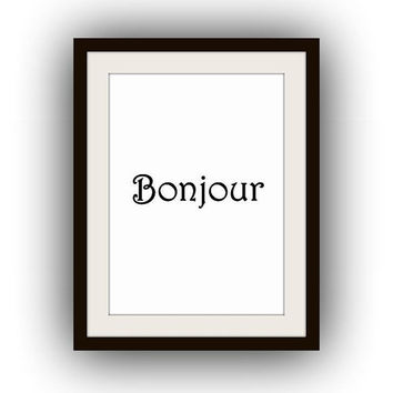 Bonjour, Printable Wall Art,french sign word, home decor, room decal, Inspirational Quote decals, print, poster decoration
