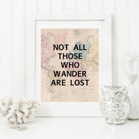 Not All Those Who Wander Art Lost Quote Wall Decor,  Printable Quote, Tolkien Quote