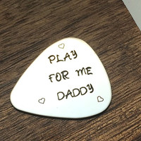 Play for Me Daddy Guitar Pick Daddy Guitar Pick Dad Gift Guitar Pick Daddy Gift Guitar Pick Father's Day Birthday Guitar Pick