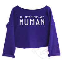 """""""ALL MONSTERS ARE HUMAN"""" Funny Fashion Geek Crop Top"""