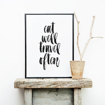 "printable art""eat well travel often""printable typography,quotes,travel poster,home decor,apartment decor,wall decor,travel world,wall art"