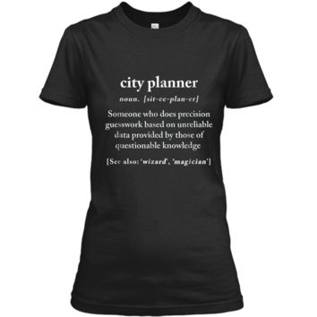 City Planner Definition Meaning Funny Humor Gift  Ladies Custom