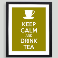 8x10 Keep Calm and Drink Tea Art Print - Customized in Any Color Personalized Typography Funny Gift