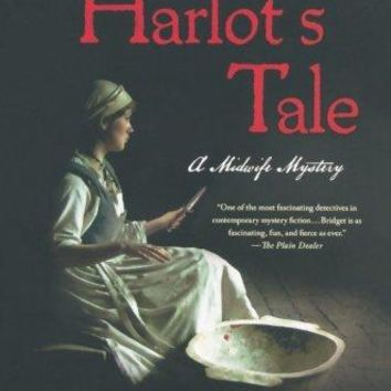 The Harlot's Tale The Midwife's Tale Reprint