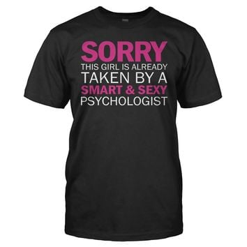 Sorry Girl Taken By Psychologist - T Shirt