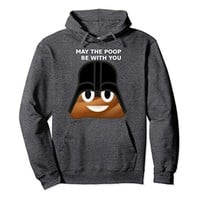 May the Poop Be With You Hoodie Pullover Pop Culture Emoji