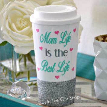 Mom Life is the Best Life Travel Mug