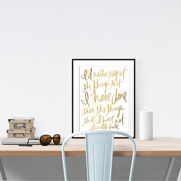Typography Poster Print, Gold Lettering, Lucille Ball Quote, Inspirational Home Decor, Hand Lettered Script, Wall Art