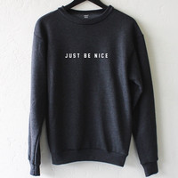 Just Be Nice Sweater