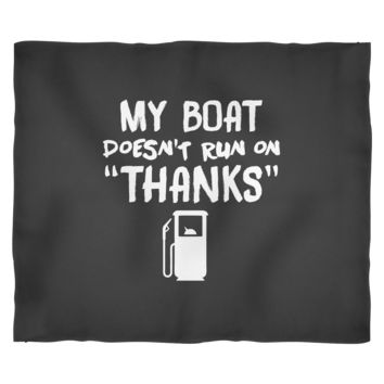 Boat Fleece Blanket by Living You Co. | My Boat Doesn't Run On Thanks