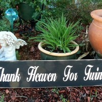 THANK HEAVEN For Twins rustic primitive sign for home