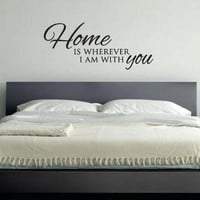 "Wall Vinyl Quote - Home is Wherever I am With You (48""x19"")"