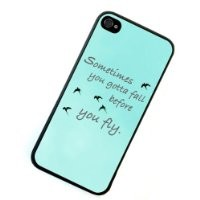 S9Q Sometimes You Gotta Fall Before You Fly Print Quote Pattern Hard Back Case Skin Cover For Apple iPhone 4 4G 4S