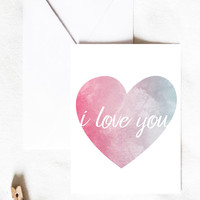 I love you card, anniversary card, heart card, love card, birthday card, miss you card, thinking of you card, watercolor card,