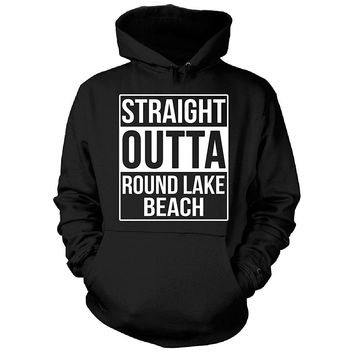 Straight Outta Round Lake Beach City. Cool Gift - Hoodie