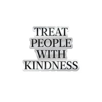 Treat People With Kindness Enamel Pin