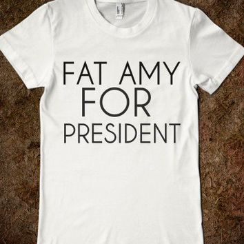 FAT AMY FOR PRESIDENT - glamfoxx.com