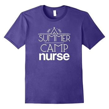 Camp Nurse Gift T-shirt Nursing Job Tee