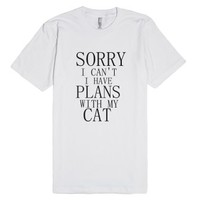 Sorry I Can't I Have Plans With My Cat-Unisex White T-Shirt