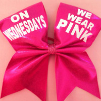 Cheer bow- on Wednesdays we wear pink.
