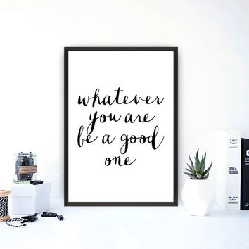 "Printable inspirational quote""Whatever you are be a good one,Instant download,Motivational poster,Wall decor,Home decor,Wall hanging"