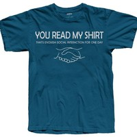 You Read My Shirt That's Enough Social Interaction T-Shirt by Amazing Apparel, Small, Blue