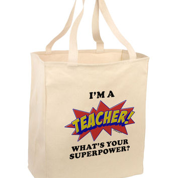 Teacher - Superpower Large Grocery Tote Bag-Natural